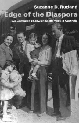 Edge of the Diaspora: Two Centuries of Jewish Settlement in Australia