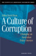 A Culture of Corruption: Changing an Australian Police Service