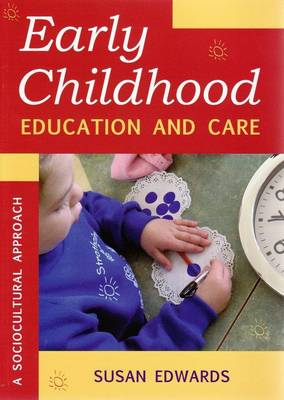 Early Childhood Education and Care: A Sociocultural Approach