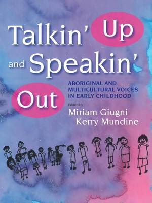 Talkin' Up and Speakin' Out: Aboriginal and Multicultural Voices in Early Childhood