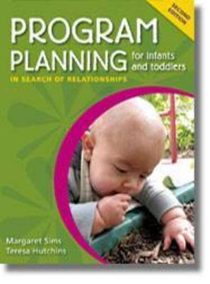 Program Planning for Infants and Toddlers: In Search of Relationships