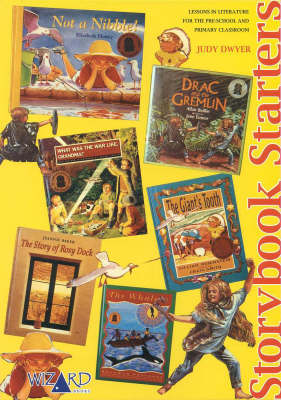 Story Book Starters: Lessons in Literature for the Pre-School and Primary Classroom