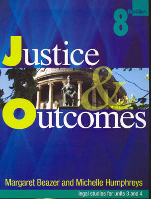 Justice and Outcomes: Legal Studies for Units 3 and 4