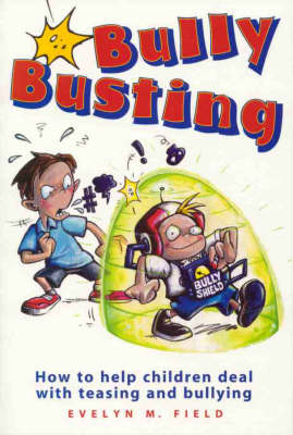 Bullybusting: How to Help Children Deal with Teasing and Bullying