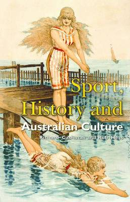 Sport, History and Australian Culture: Passionate Pursuits