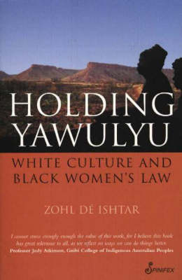 Holding Yawulyu: White Culture and Black Women's Law