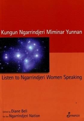 Listen to Ngarrindjeri Women Speaking: Kungun Ngarrindjeri Miminar Yunnan