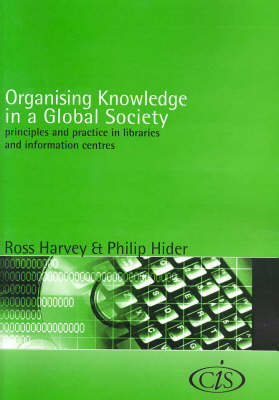 Organising Knowledge in a Global Society: Principles and Practice in Libraries and Information Centres