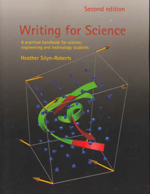 Writing for Science: A Practical Handbook for Science, Engineering and Technology Students