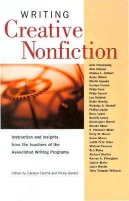 Writing Creative Nonfiction: Instruction and Insights from Teachers of the Associated Writing Programs