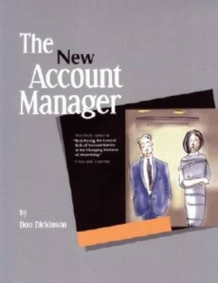 The New Account Manager: Redefining the Crucial Role of Account Service in the Changing Business of Advertising