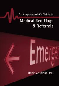 Acupuncturist's Guide to Medical Red Flags & Referrals