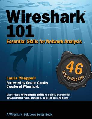 Wireshark(R) 101: Essential Skills for Network Analysis