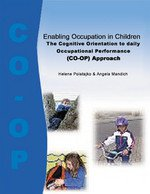 Enabling Occupation In Children:The Cognitive Oritation to Daily Occ.Perf (CO-OP) appro (CO-OP) Approach