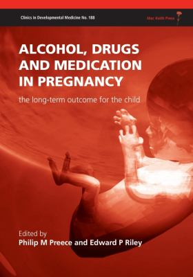 Alcohol, Drugs and Medication in Pregnancy: The Long Term Outcome for the Child