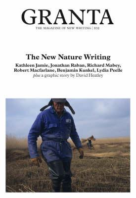 Granta 102: New Nature Writing