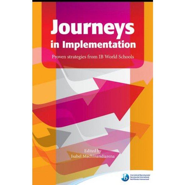 Journeys in Implementation: Proven strategies from IB World Schools Machinandiarena