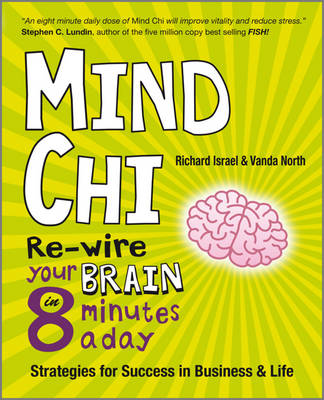 MindChi: Re-wire Your Brain in 8 Minutes a Day-strategies for Success in Business and Life