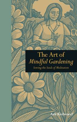 The Art of Mindful Gardening: Sowing the Seeds of Meditation