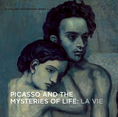 Picasso and the Mysteries of Life: La Vie