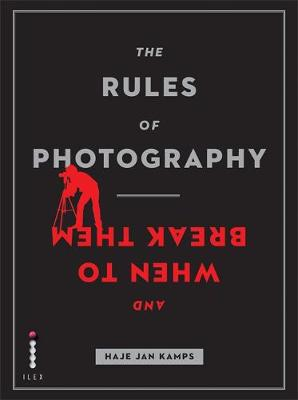 The Rules of Photography (and When to Break Them)