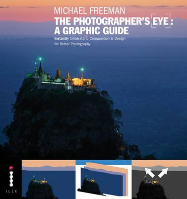 The Photographer's Eye: A Graphic Guide: Instantly Understand Composition and Design for Better Photography