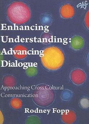 Enhancing Understanding - Advancing Dialogue: Approaching Cross-Cultural Communication