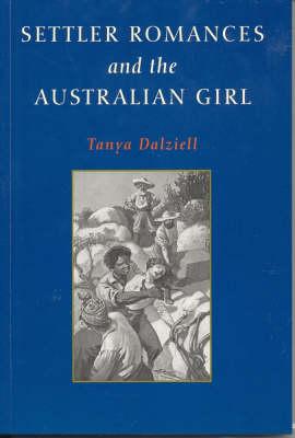 Settler Romances and the Australian Girl