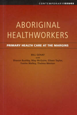 Aboriginal Healthworkers: Primary Healthcare at the Margins