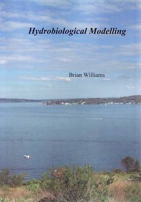 Hydrobiological Modelling: Processes, Numerical Methods and Applications