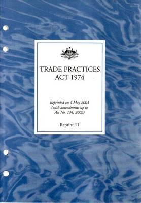 Trade Practices Act 1974 - Reprint 11