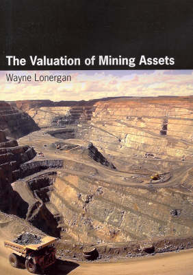 The Valuation of Mining Assets