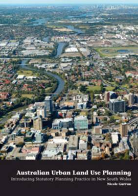 Australian Urban Land Use Planning: Introducing Statutory Planning Practice in New South Wales