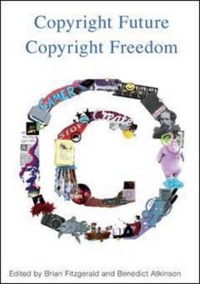 Copyright Future Copyright Freedom: Marking the 40 Year Anniversary of the Commencement of Australia's Copyright Act 1968
