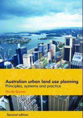 Australian Urban Land Use Planning: Principles, Systems and Practice