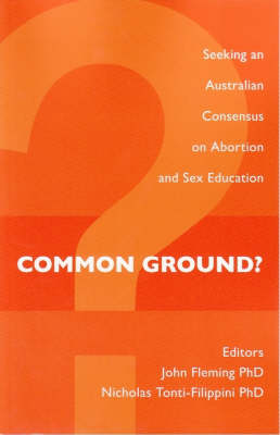 Common Ground?: Seeking an Australian Consensus on Abortion and Sex Education