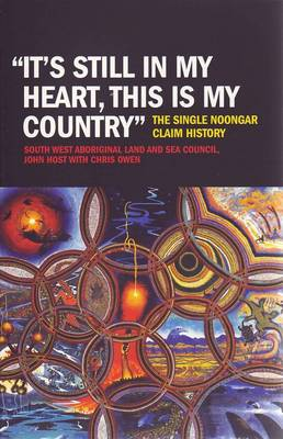 """It's Still in My Heart, This is My Country"": The Single Noongar Claim History"