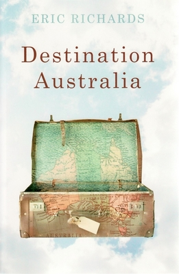 Destination Australia: Migration to Australia Since 1901