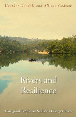 Rivers and Resilience: Aboriginal People on Sydney's Georges River