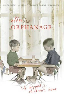 After the Orphanage: Memory, Identity and Personal History in Post-war Australia