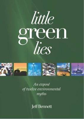 Little Green Lies: Twelve Environmental Myths