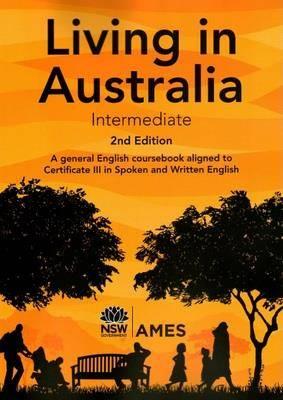 Living in Australia: Intermediate : a General English Coursebook