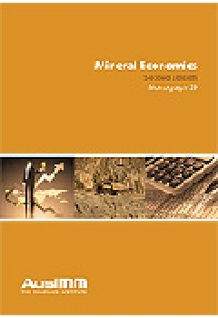 Mineral Economics: Monograph No 29 (Australasian Institute of Mining and Metallurgy Monograph Series, 29)