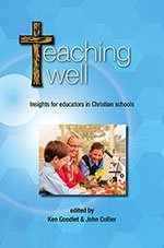 Teaching Well: Insights for Educators in Christian Schools