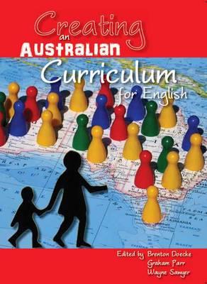 Creating an Australian Curriculum for English: National Agendas, Local Contexts