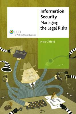 Information Security: Managing the Legal Risks