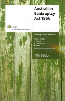 Australian Bankruptcy Act 1966: With Regulations and Rules