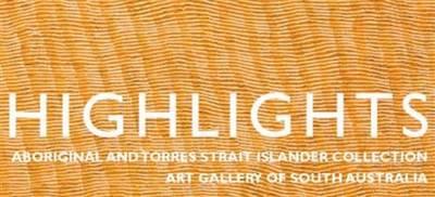 Highlights: Aboriginal and Torres Strait Islander Collection