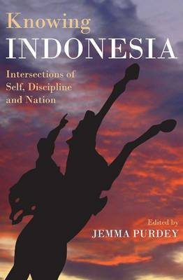 Knowing Indonesia: Intersections of Self, Discipline and Nation