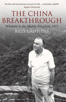 The China Breakthrough: Whitlam in the Middle Kingdom, 1971